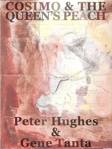 Cosimo & the Queen's Peach' by Peter Hughes & Gene Tanta (17 pages)