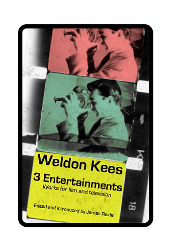 '3 Entertainments, Works for Film and Television' by Weldon Kees (92 pages)