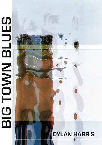 'Big Town Blues' by Dylan Harris (168 pages)
