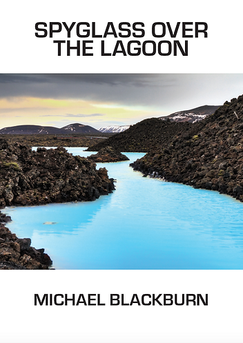 'Spyglass Over the Lagoon' by Michael Blackburn (305 pages)