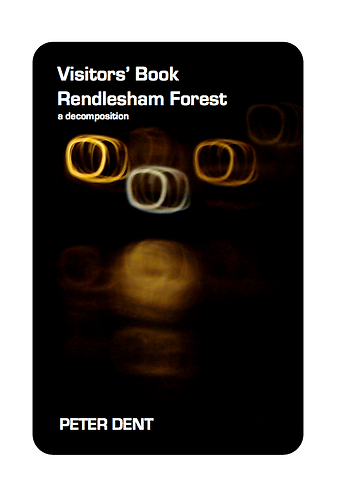'Visitor's Book Rendlesham Forest' by Peter Dent (47 pages)