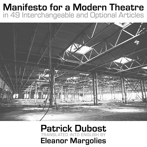 'Manifesto for a Modern Theatre' by Patrick Dubost (56 pages)