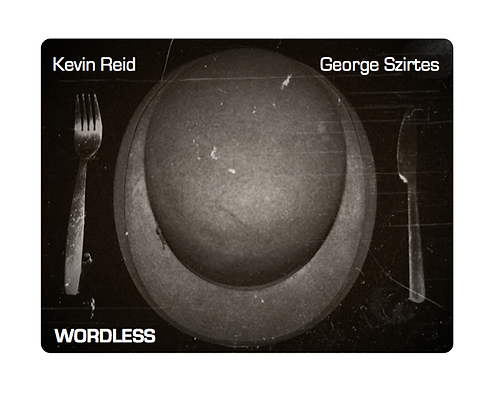 'Wordless' by Kevin Reid & George Szirtes (63 pages)