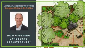 LaBella Welcomes Douglas McCord, RLA ASLA & Now Offers Landscape Architecture