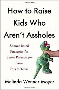 How to Raise Kids Who Aren't Assholes.jpg