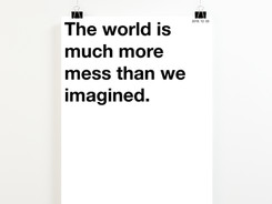 The world is much more mess than we imagined