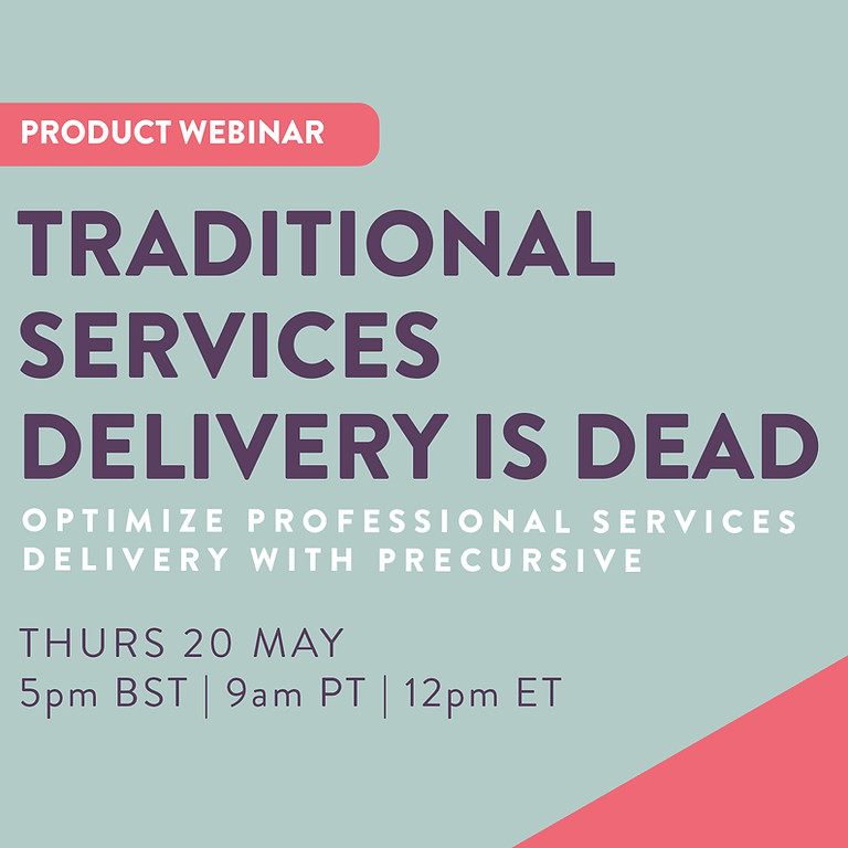 Traditional Services Is Dead - Optimize Delivery with Precursive