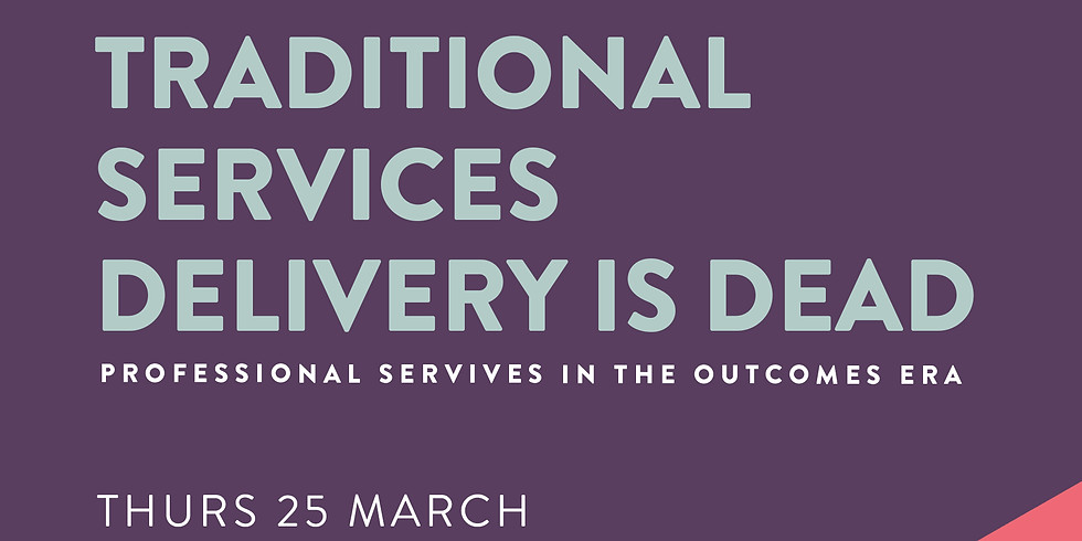 Traditional Services Is Dead - Outcomes Era