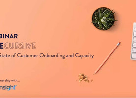 WEBINAR: THE STATE OF CUSTOMER ONBOARDING and CAPACITY