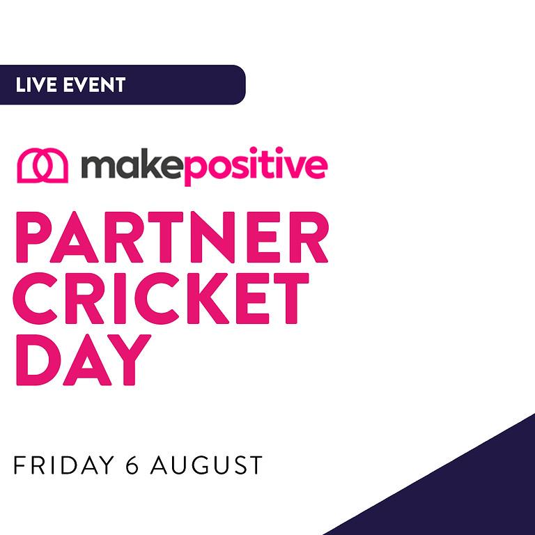 Make Positive - Partner Cricket Day 2021