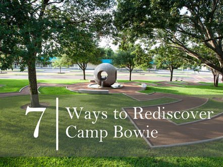 7 Ways to Rediscover Camp Bowie