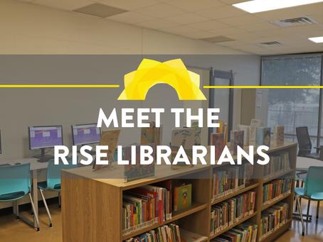 Meet the Rise Librarians