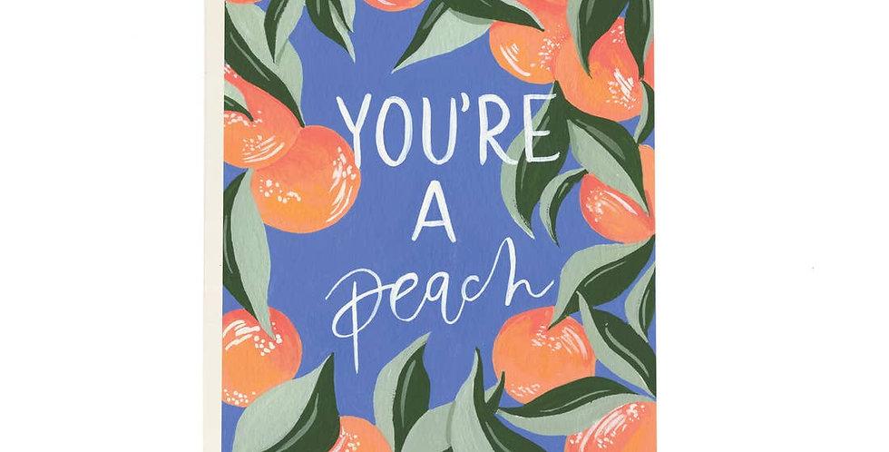 You're A Peach Greeting Card