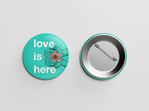Love Is Here Pin Buttons