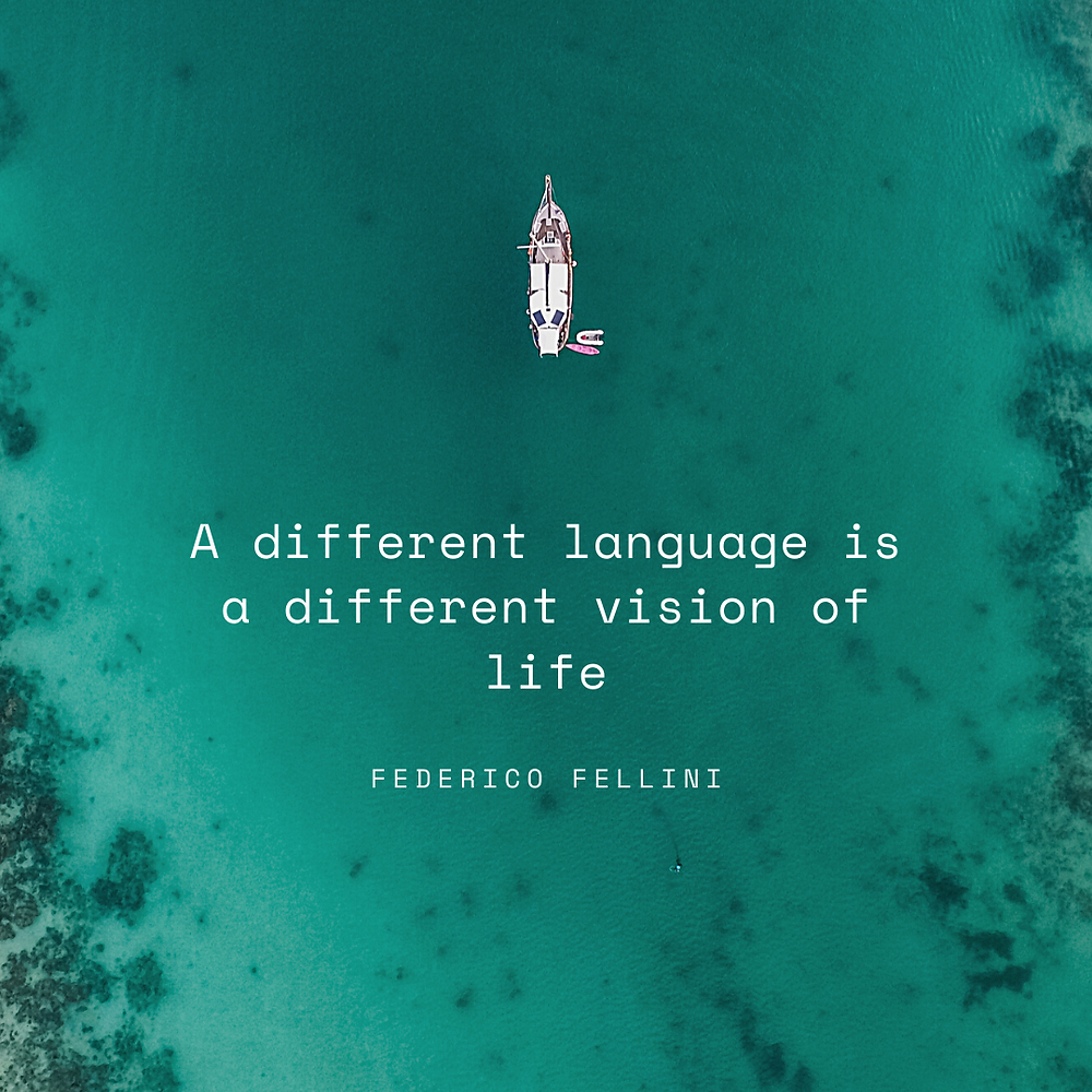 Quote - a different language is a different vision of life