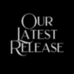 Our Latest Release.png