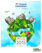 RAPPORT D'€™ACTIVITɉ 2015 – FRANCE HABITATION