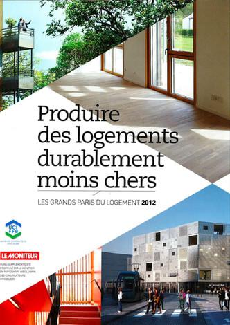 LES GRANDS PARIS DU LOGEMENT 2012 – PRODUIRE DES LOGEMENTS DURABLEMENT MOINS CHERS