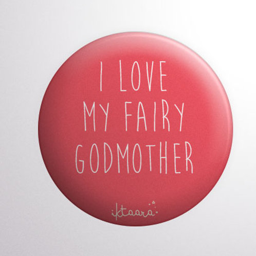 'I Love My Fairy Godmother' Badge