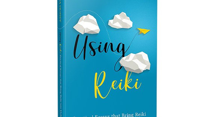 Using Reiki: Practical Essays that Bring Reiki into Daily Practice