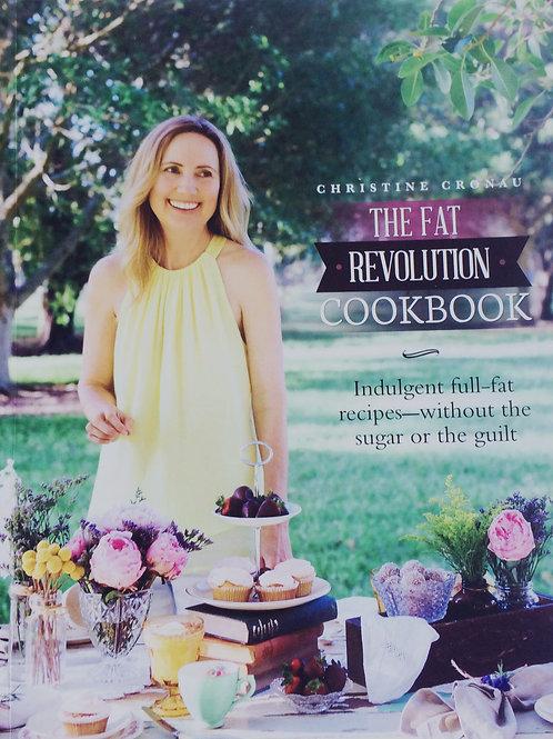 The Fat Revolution Cook Book, Christine Cronau