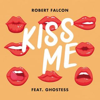 Robert Falcon - Kiss Me