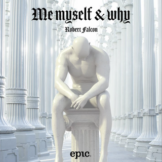 Robert Falcon - Me Myself Why