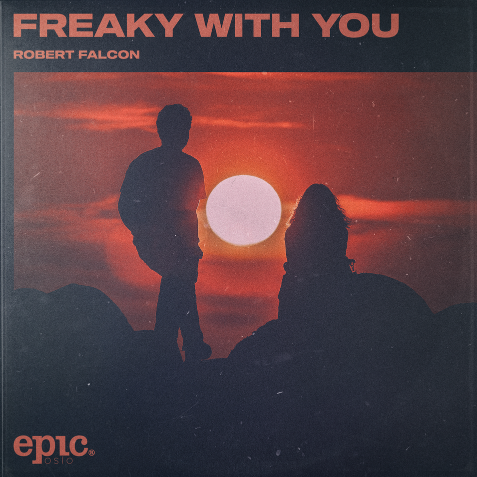 Robert Falcon - Freaky With You
