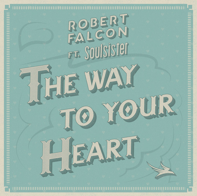Robert Falcon - The Way To Your Heart