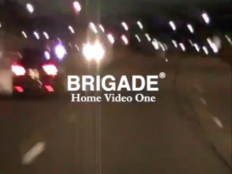 Brigade Home Video: One