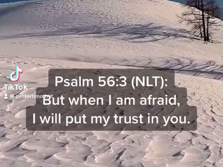 An encouraging word from Psalms 56:3