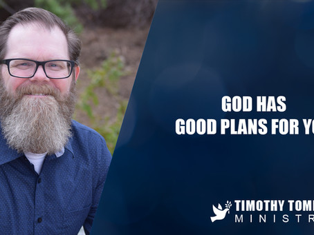 God has good plans for you