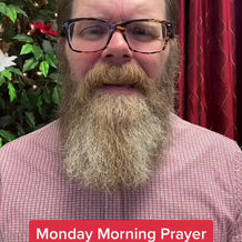 Monday morning prayer with Pastor Timothy