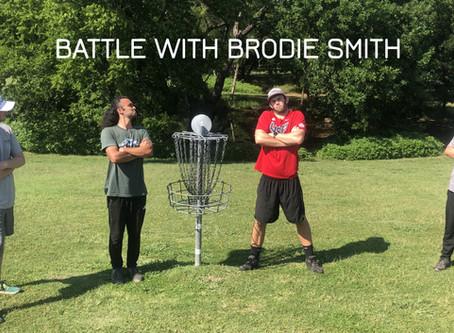 Battle with Brodie Smith Recap