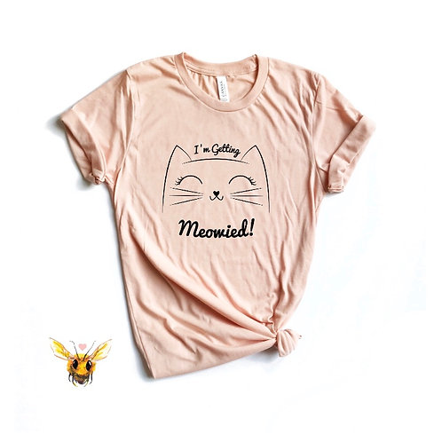 T-Shirt - I'm Getting Meowied - Peach