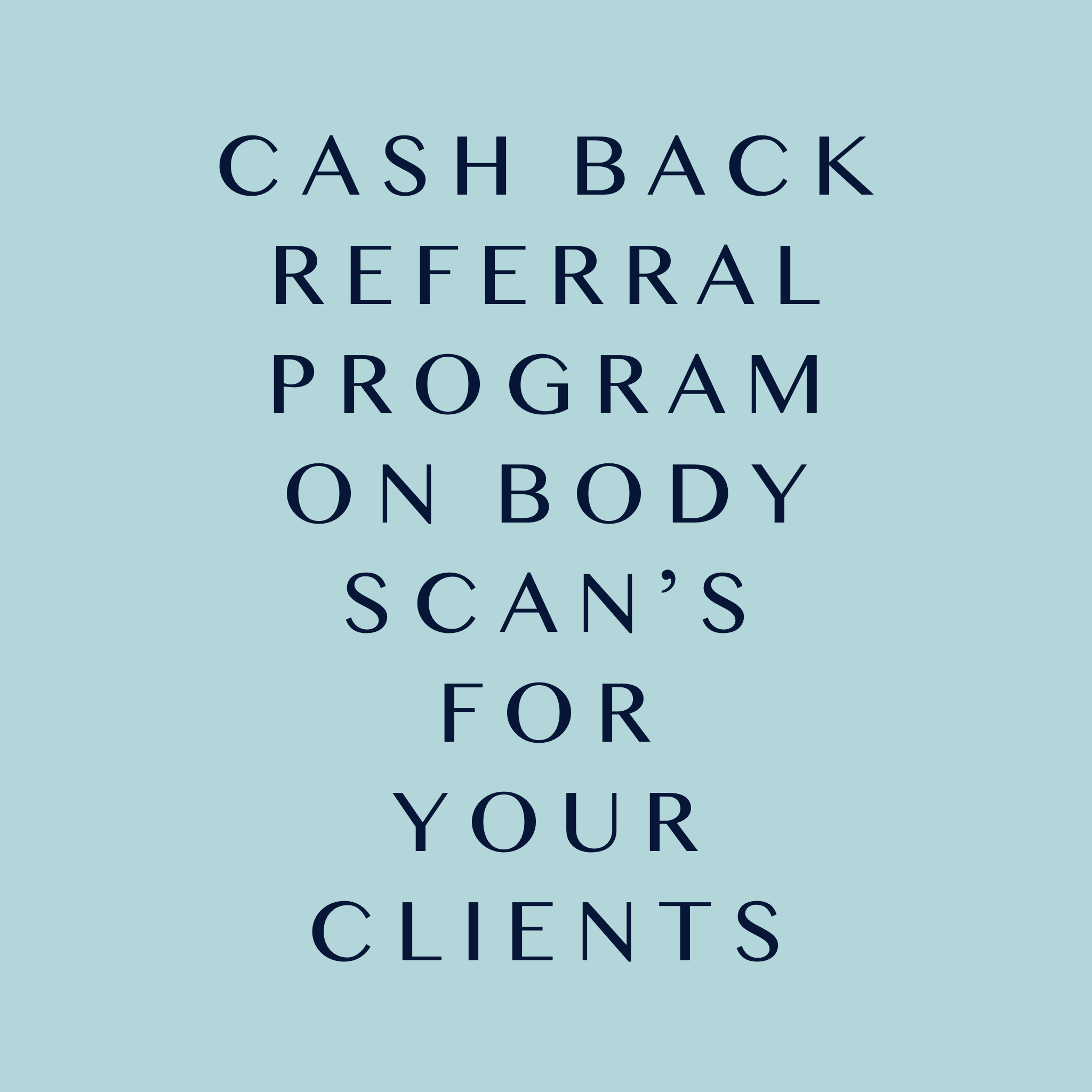 Cash back Referral Body Scans