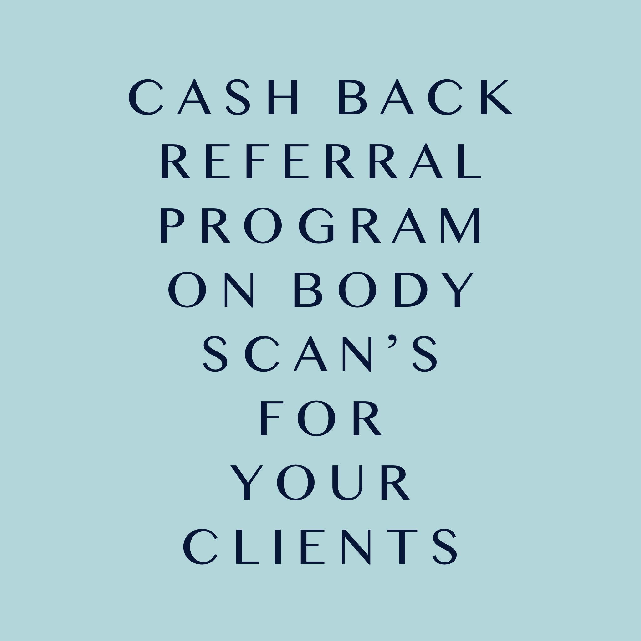 Cash back Referral Body Scans