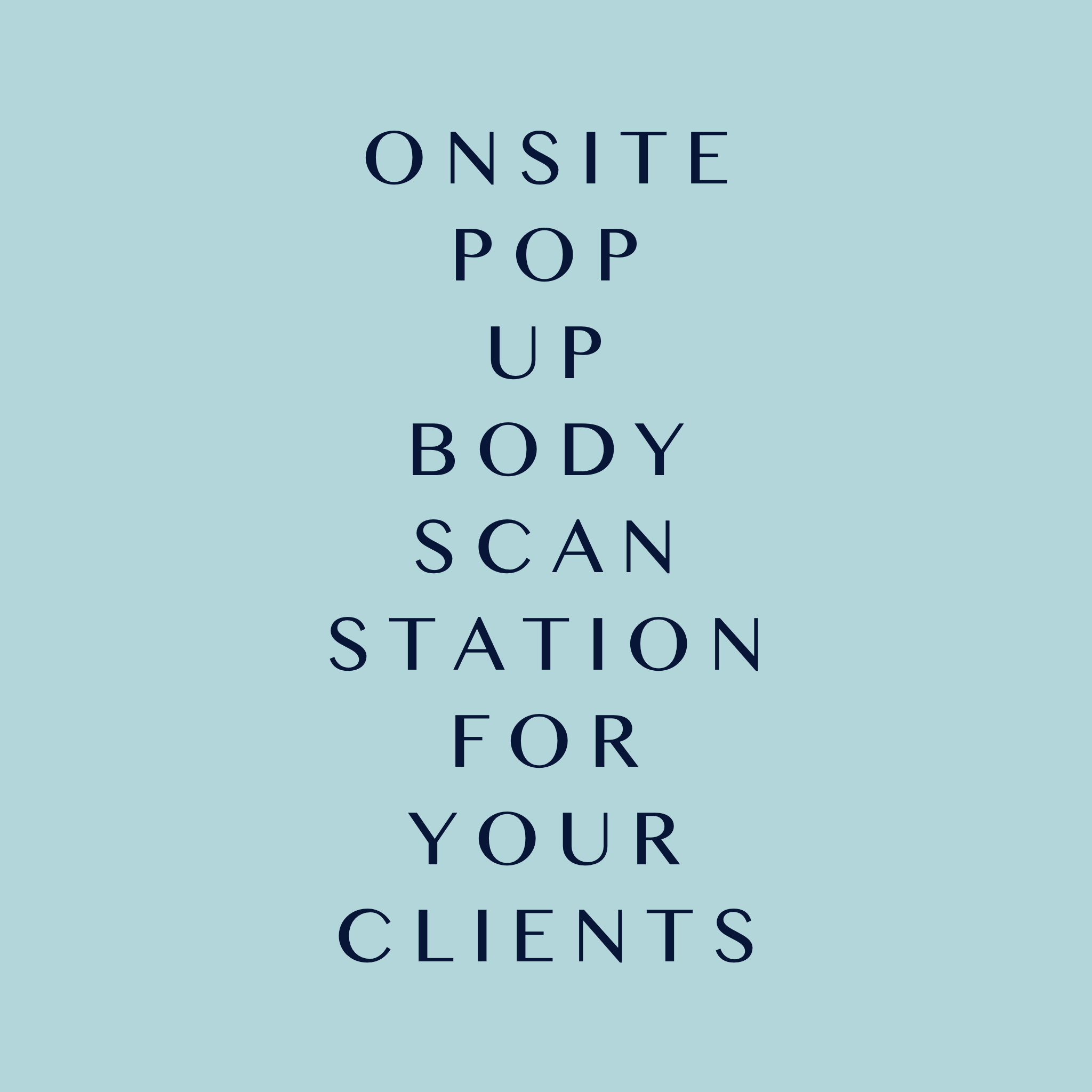 Pop Up Onsite Body Scans