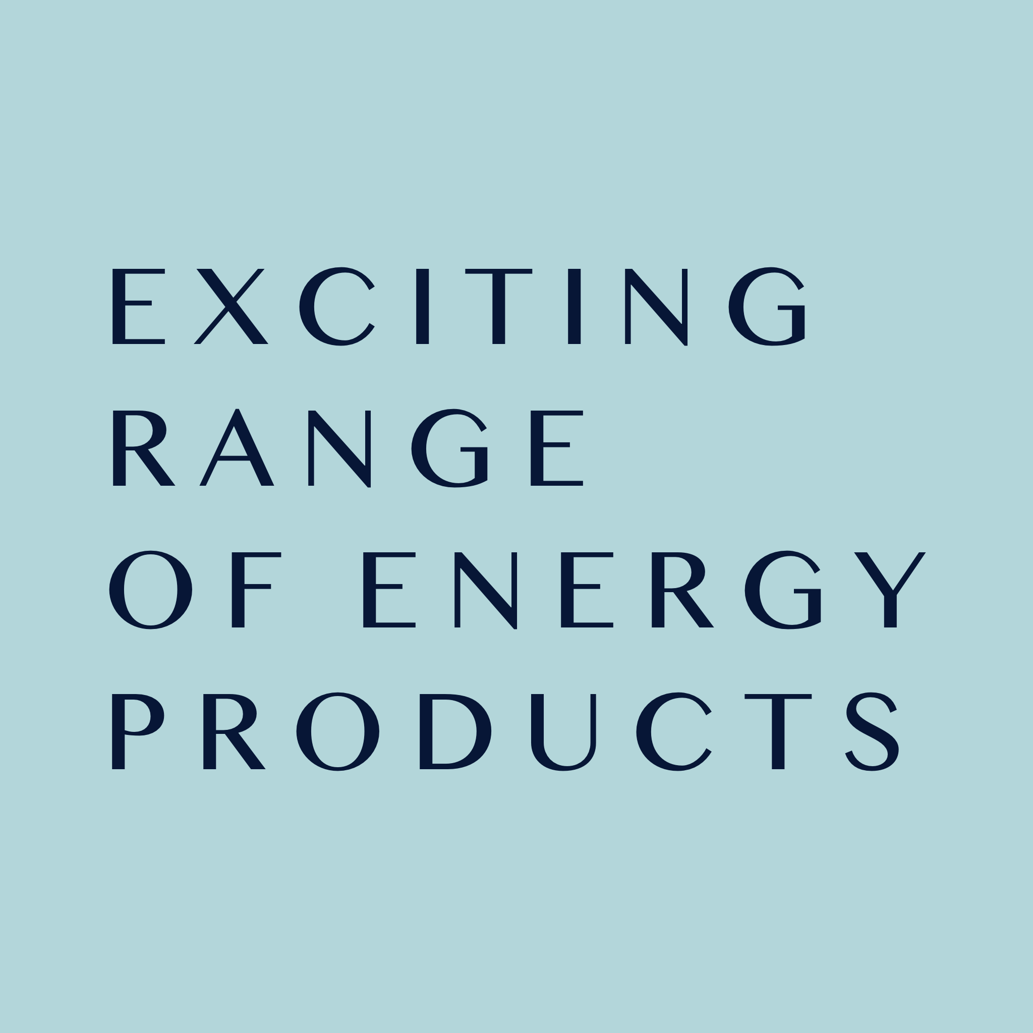 Exciting range of energy products