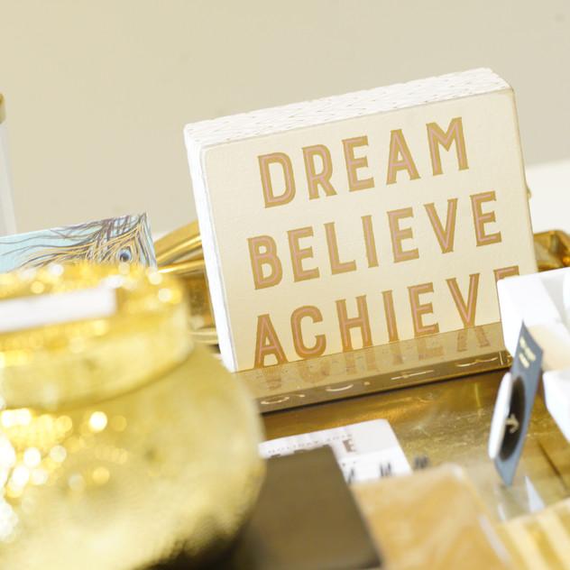 Again, Dream It, Believe It, Achieve It!