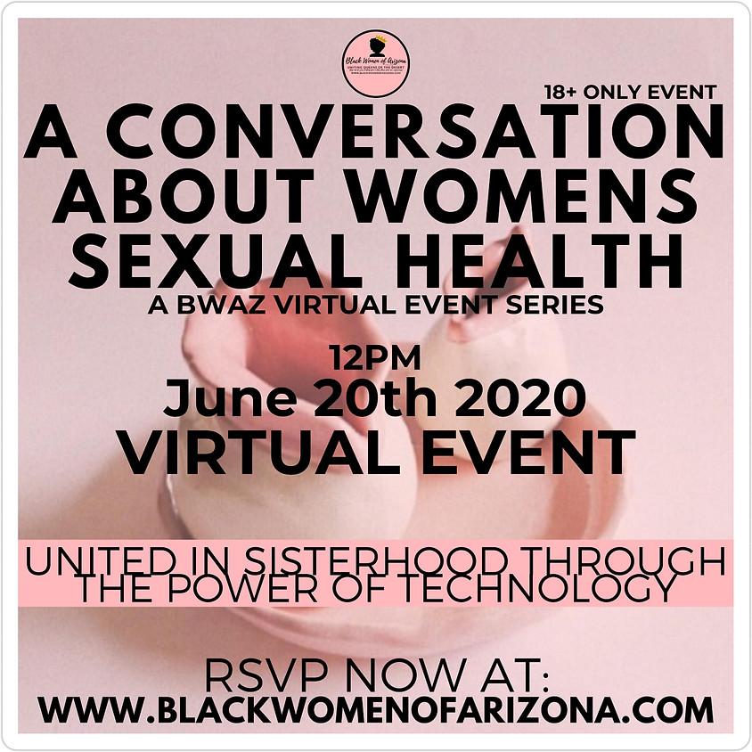 BWAZ #UnitedInSisterhood A Conversation About Sexual Health