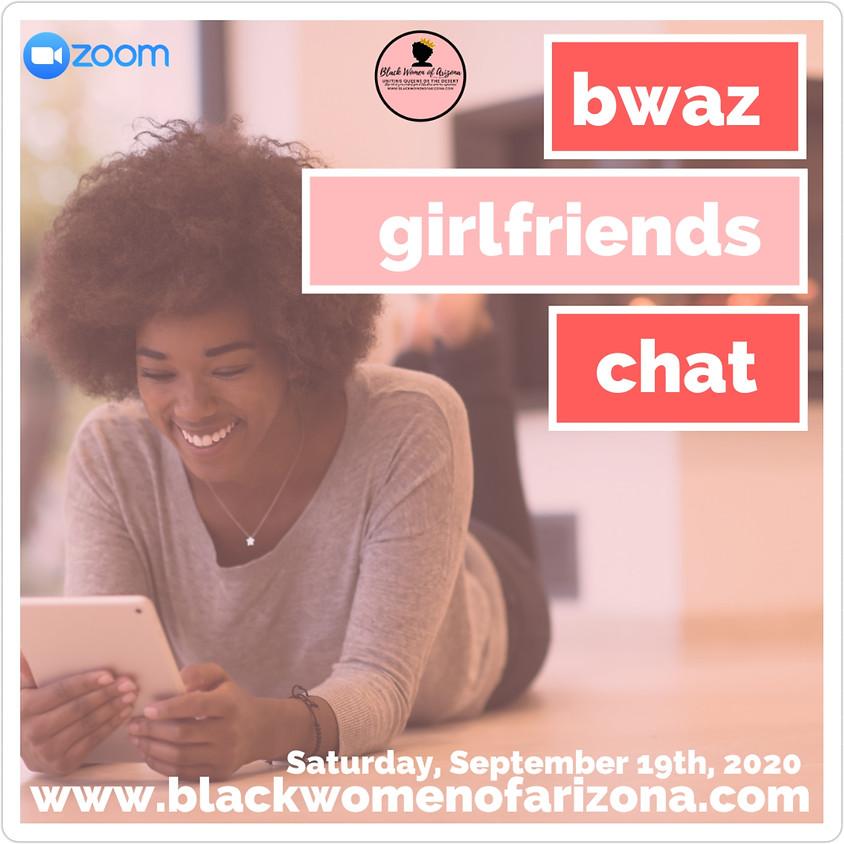 BWAZ Girlfriends Chat