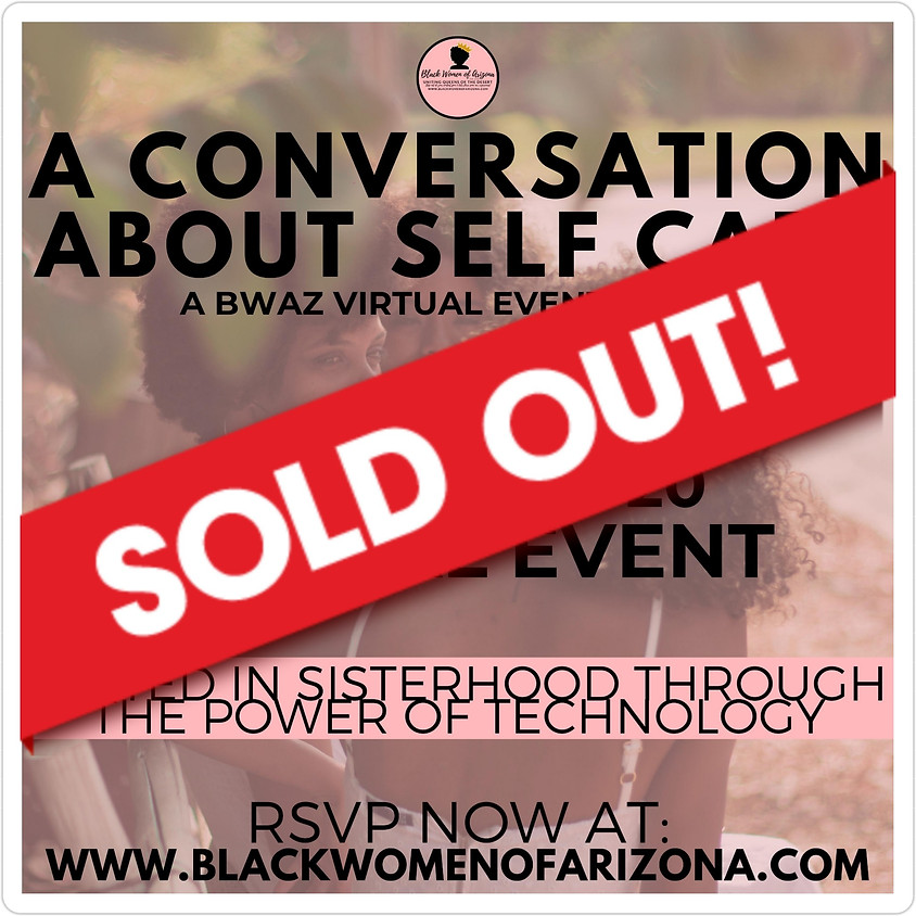 BWAZ #UnitedInSisterhood A Conversation About Self Care