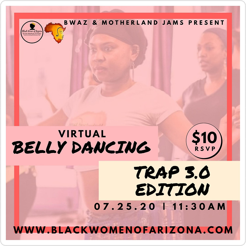 A Trap Belly Dance Experience 3.0