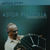 Astor-Piazzolla-Live-At-Montreal-Jazz-Fe