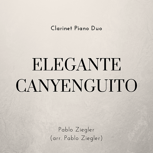 Elegante Canyenguito (Ziegler) - Bb Clarinet Piano Duo