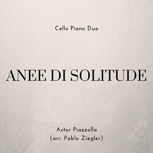 Anee di Solitude (Piazzolla) - Cello Piano Duo