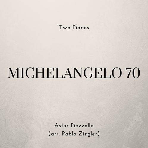 Michelangelo 70 (Piazzolla) - Two Pianos