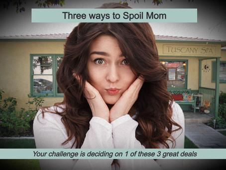 3 Ways to Spoil Mom