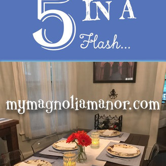Dinner for 5 in a Flash…